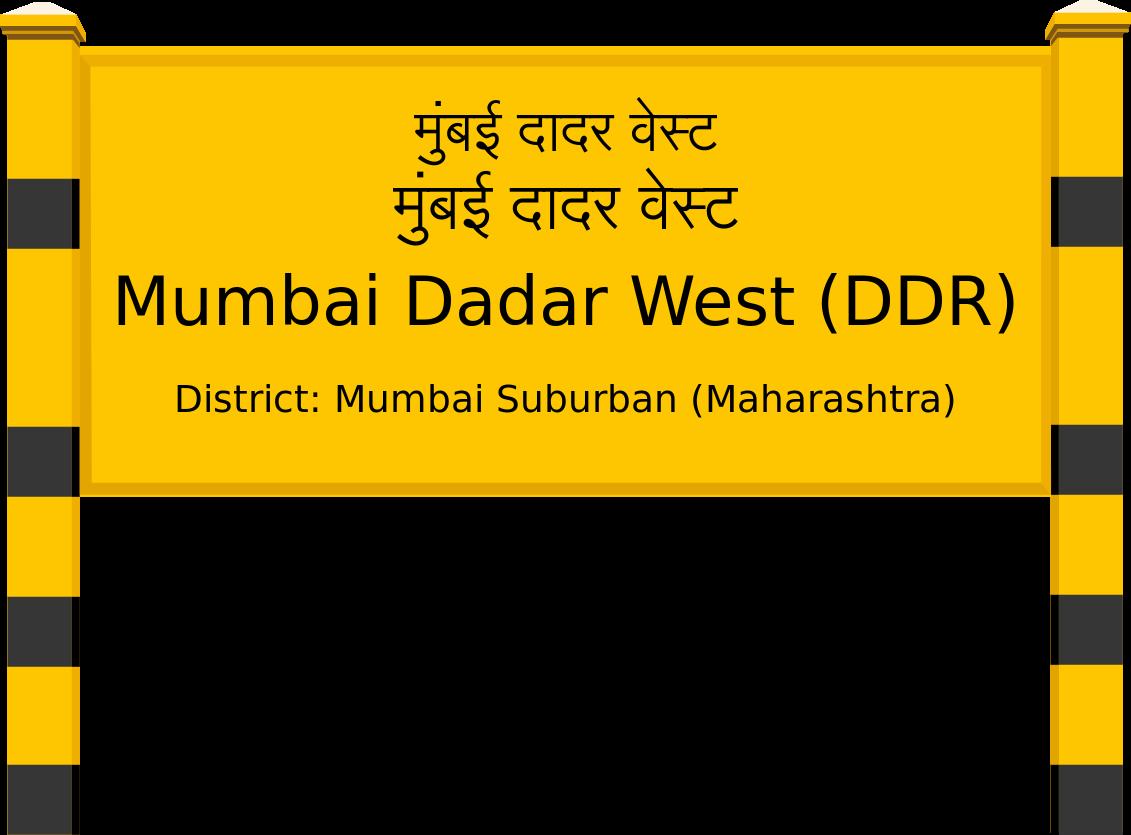 Mumbai Dadar West (DDR) Railway Station
