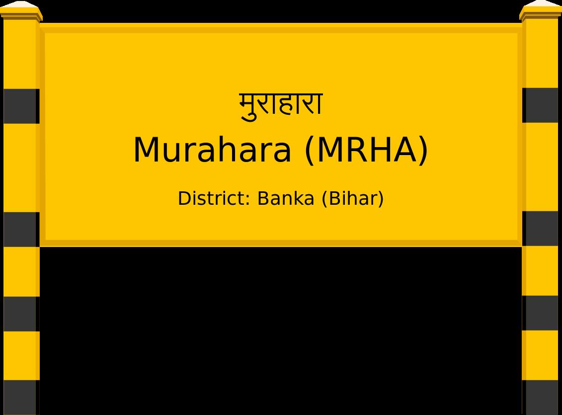 Murahara (MRHA) Railway Station