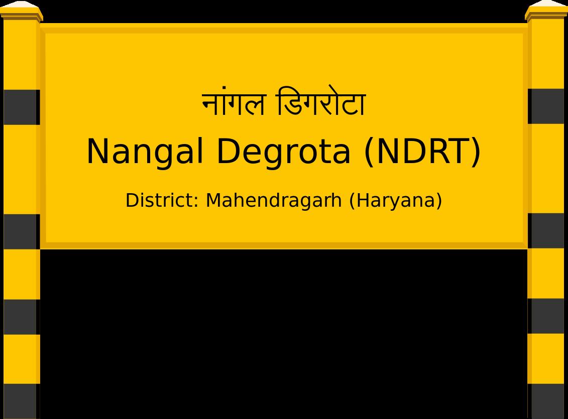 Nangal Degrota (NDRT) Railway Station