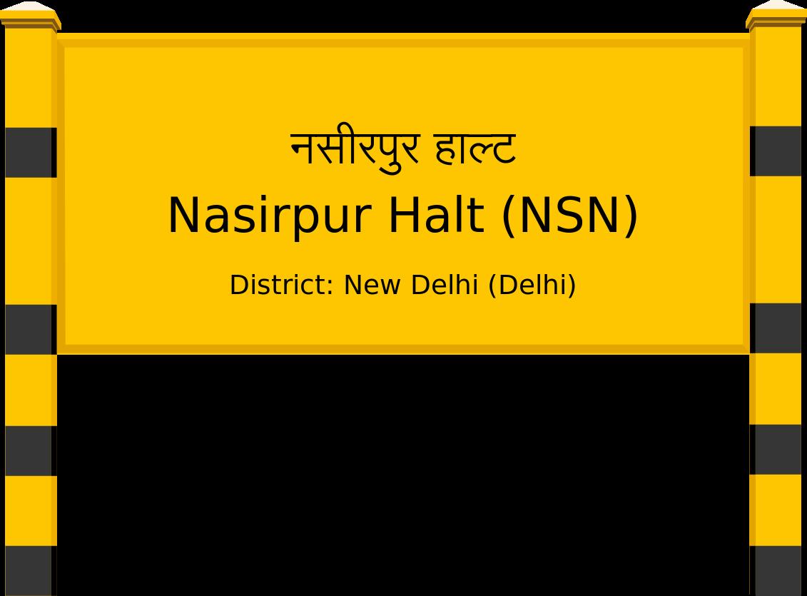 Nasirpur Halt (NSN) Railway Station