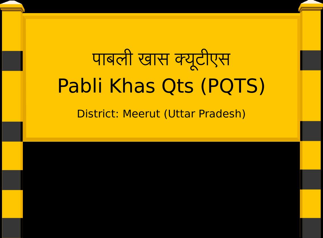 Pabli Khas Qts (PQTS) Railway Station