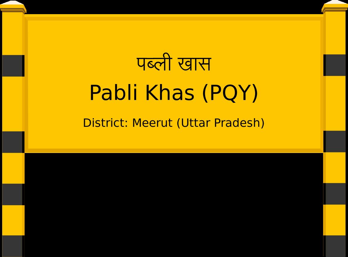 Pabli Khas (PQY) Railway Station