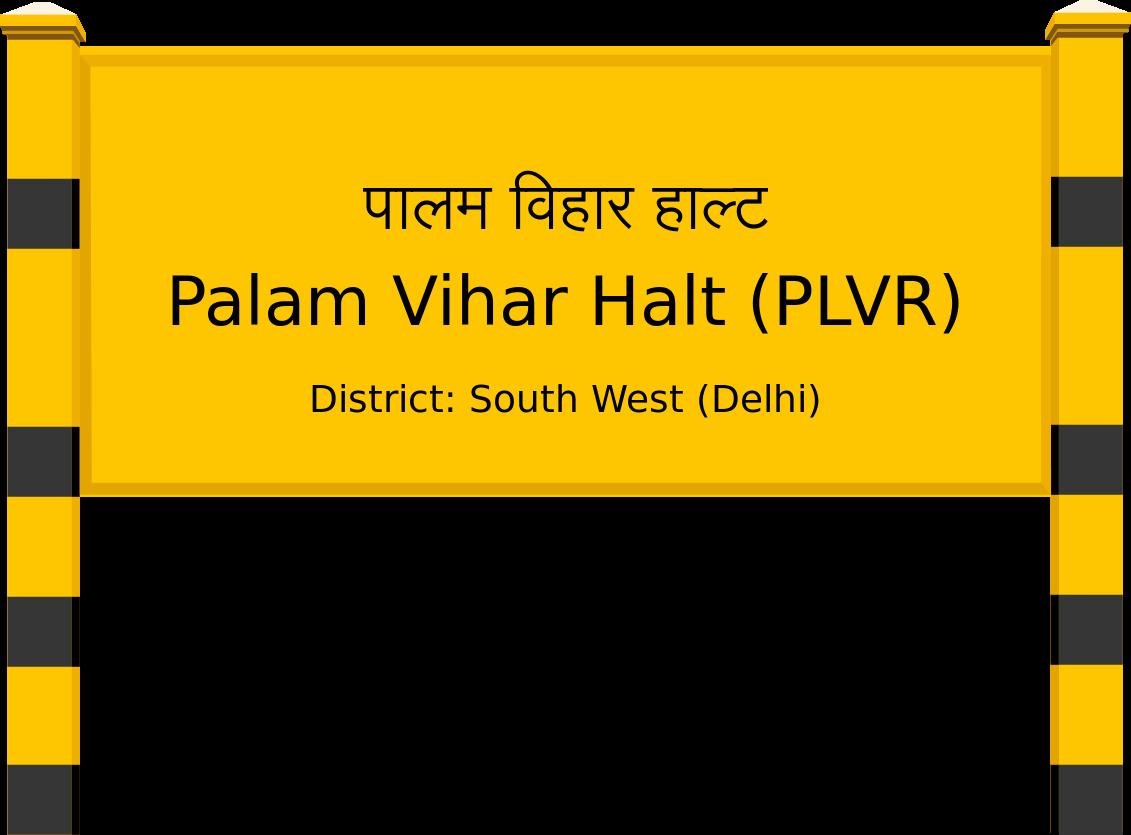 Palam Vihar Halt (PLVR) Railway Station