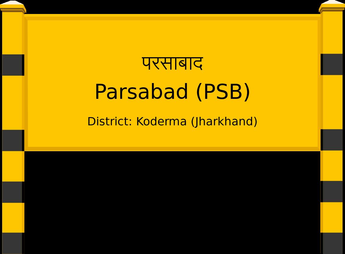 Parsabad (PSB) Railway Station