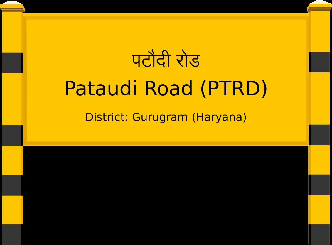 Pataudi Road (PTRD) Railway Station