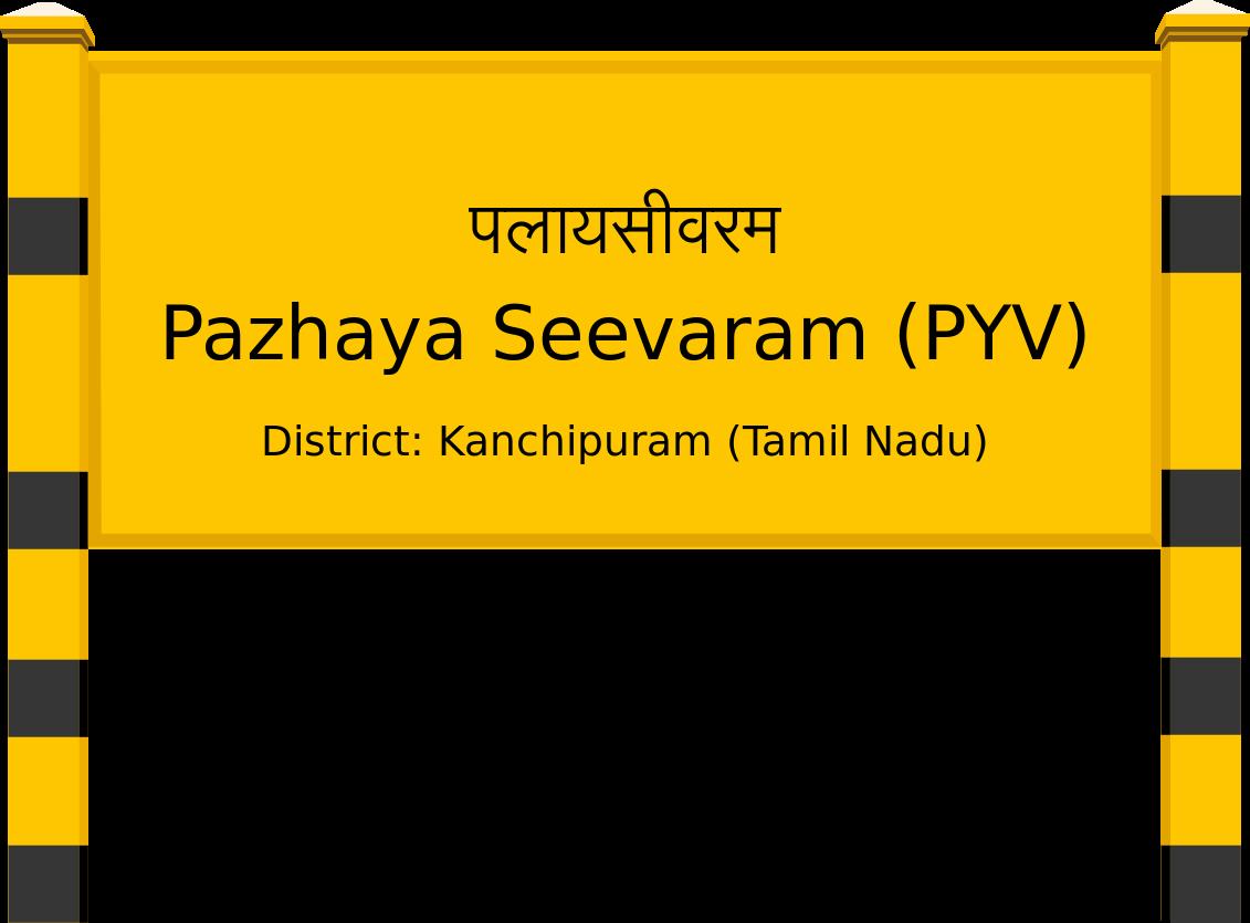 Pazhaya Seevaram (PYV) Railway Station