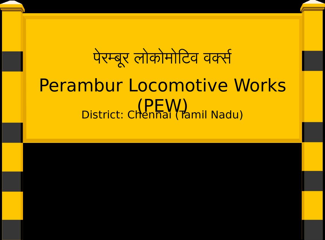 Perambur Locomotive Works (PEW) Railway Station
