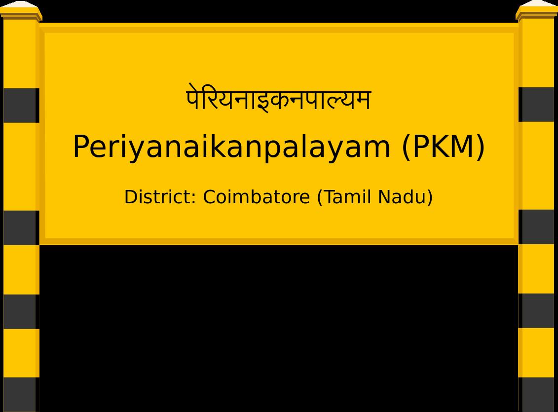 Periyanaikanpalayam (PKM) Railway Station