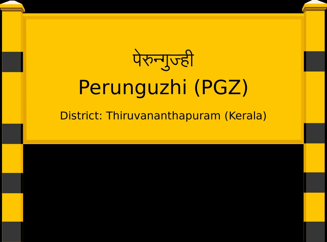 Perunguzhi (PGZ) Railway Station