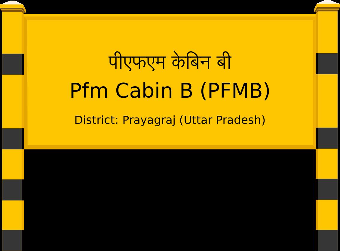 Pfm Cabin B (PFMB) Railway Station
