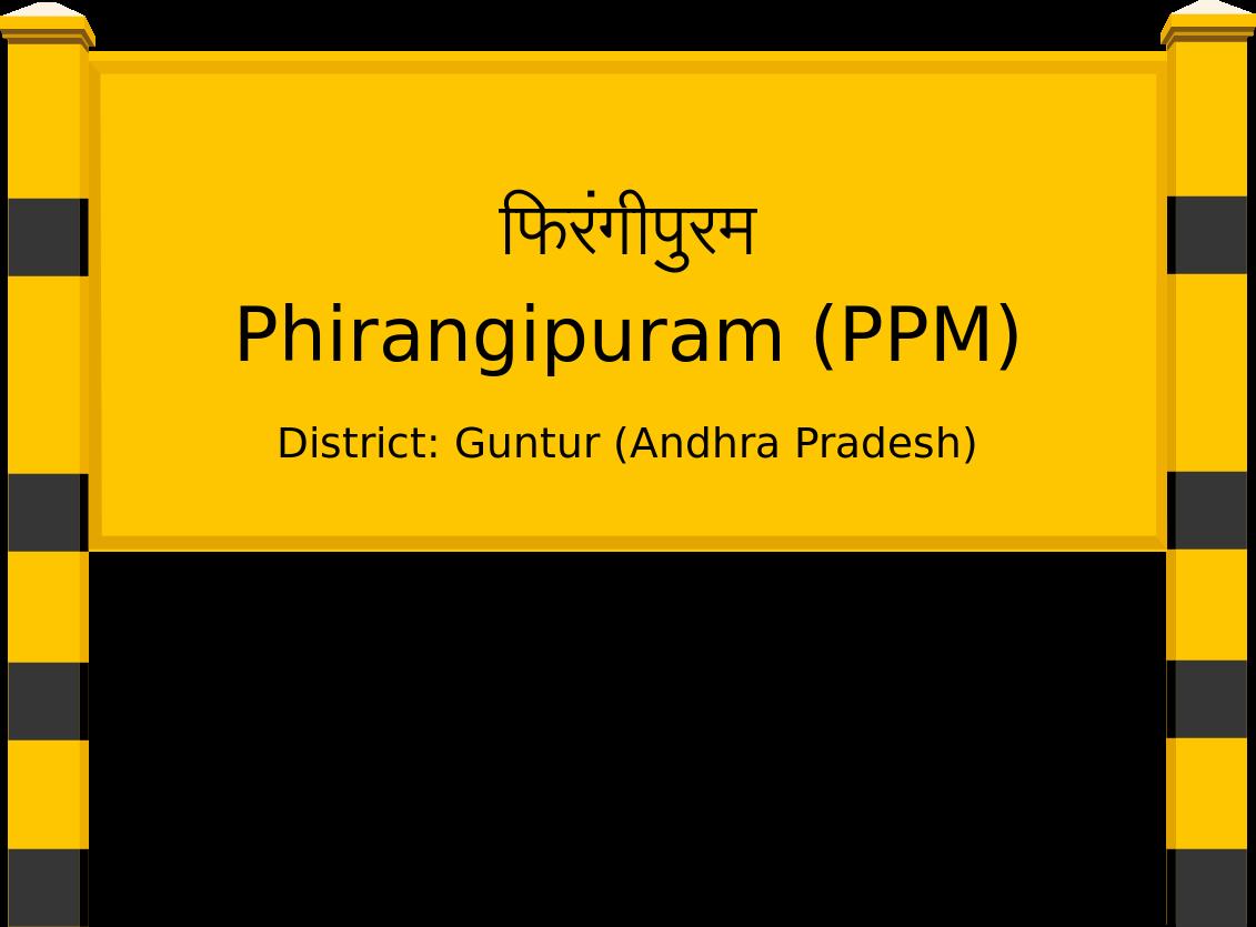 Phirangipuram (PPM) Railway Station