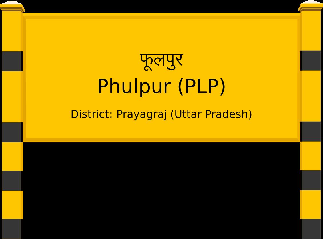 Phulpur (PLP) Railway Station