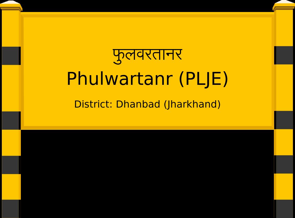 Phulwartanr (PLJE) Railway Station