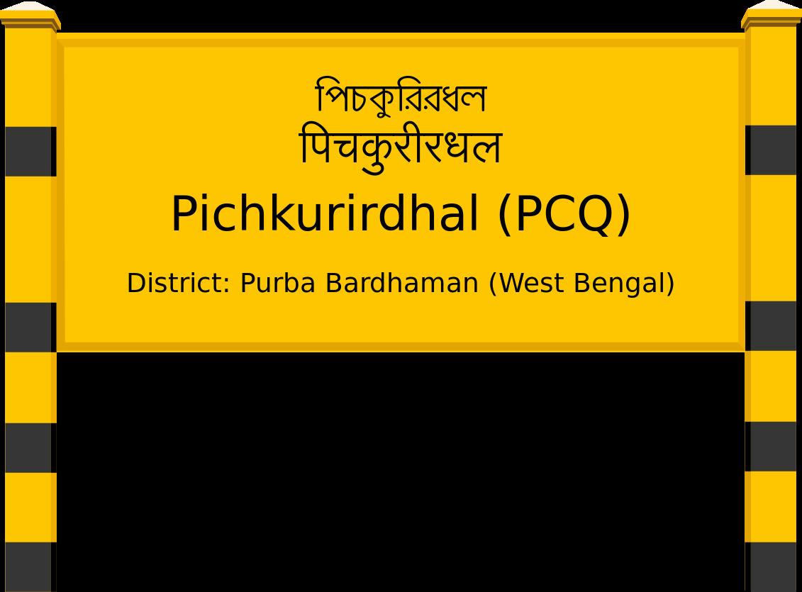 Pichkurirdhal (PCQ) Railway Station