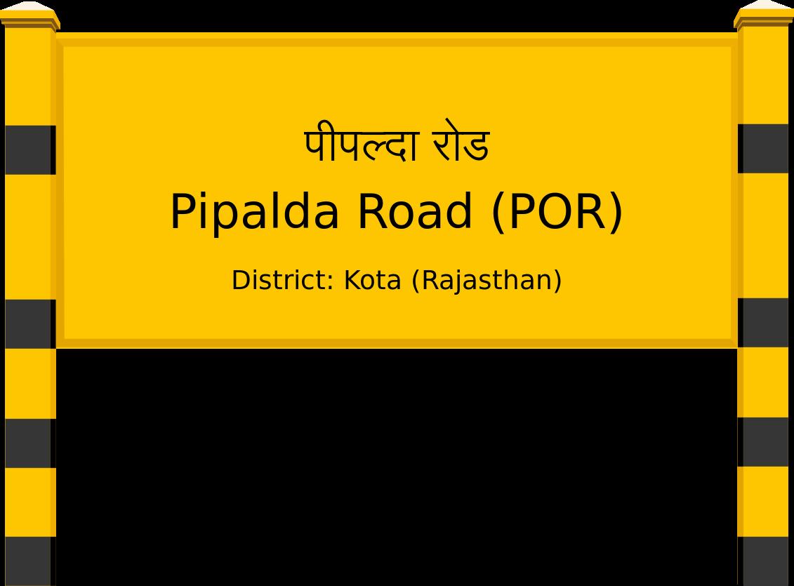 Pipalda Road (POR) Railway Station