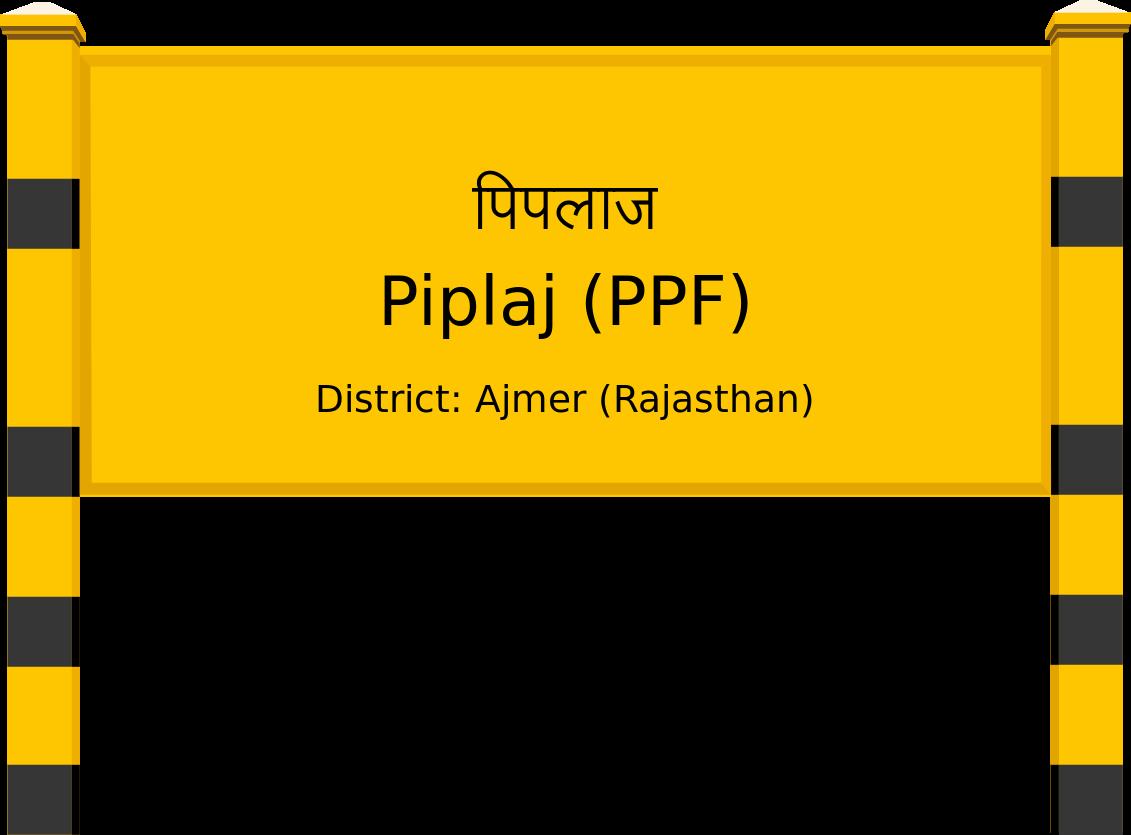Piplaj (PPF) Railway Station
