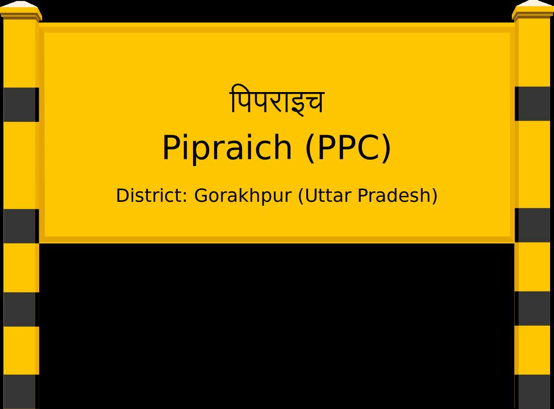 Pipraich (PPC) Railway Station