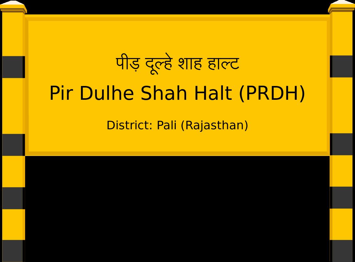 Pir Dulhe Shah Halt (PRDH) Railway Station