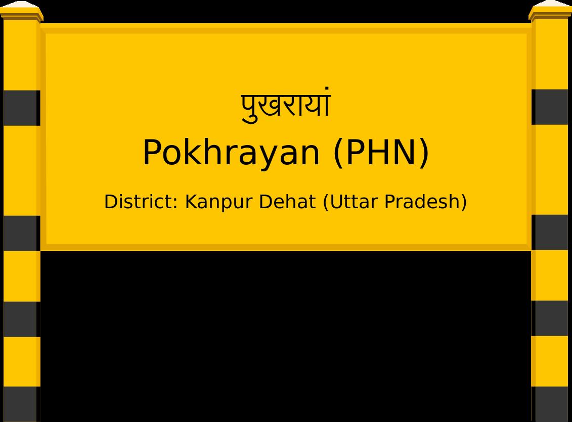 Pokhrayan (PHN) Railway Station