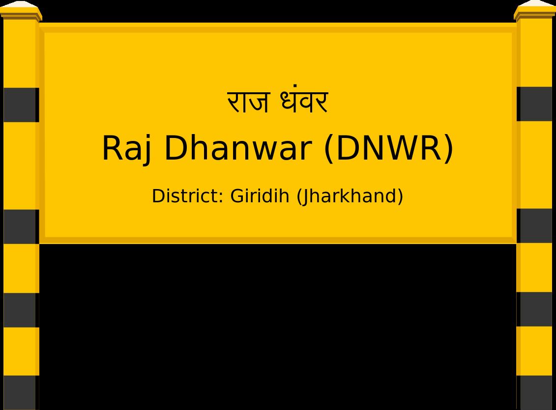 Raj Dhanwar (DNWR) Railway Station