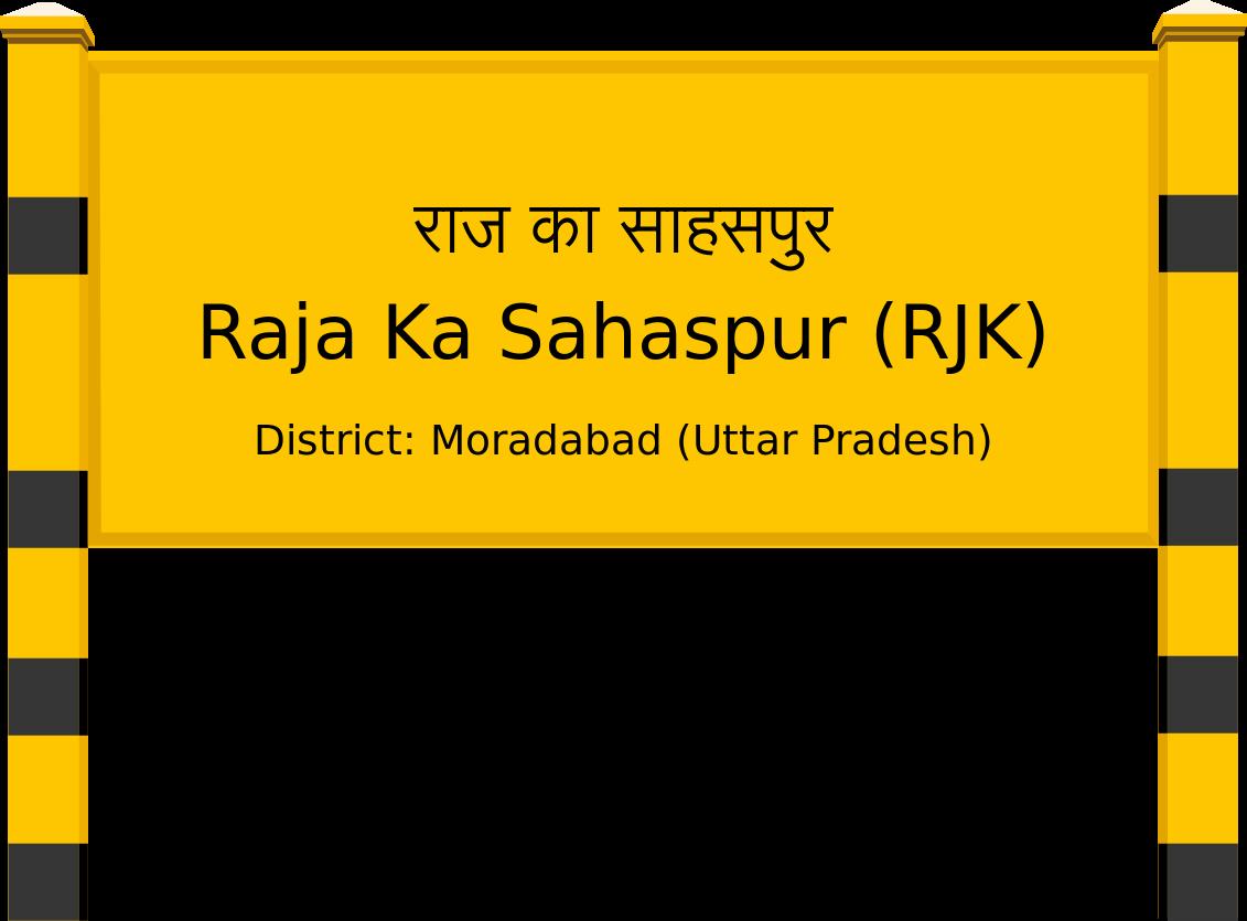 Raja Ka Sahaspur (RJK) Railway Station