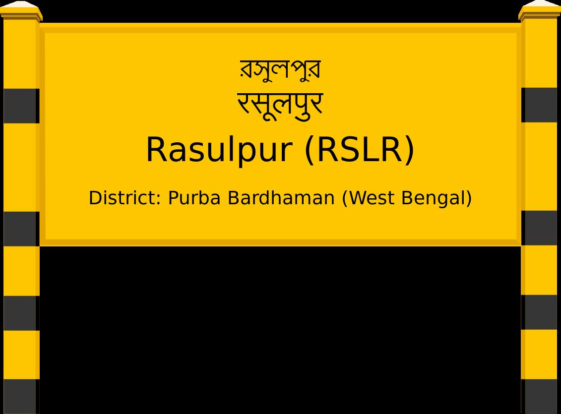 Rasulpur (RSLR) Railway Station
