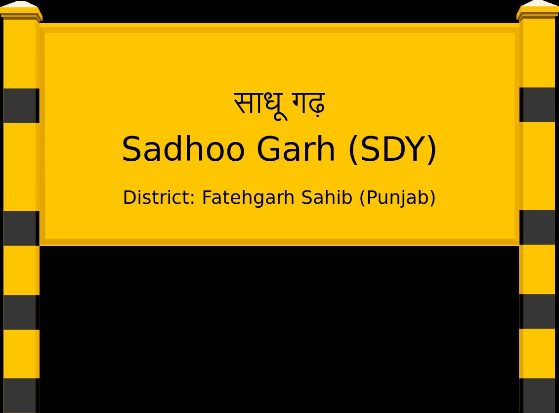 Sadhoo Garh (SDY) Railway Station