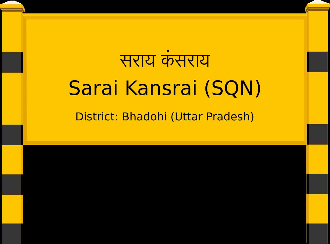 Sarai Kansrai (SQN) Railway Station