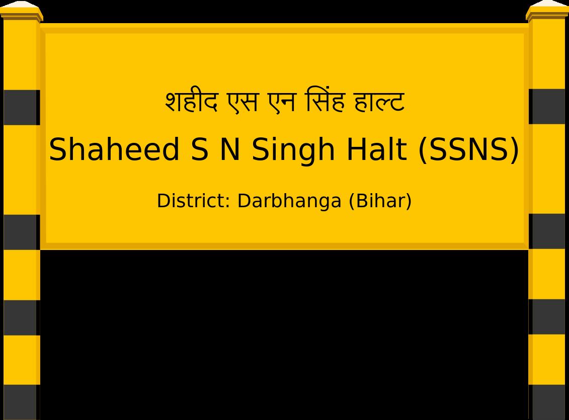 Shaheed S N Singh Halt (SSNS) Railway Station
