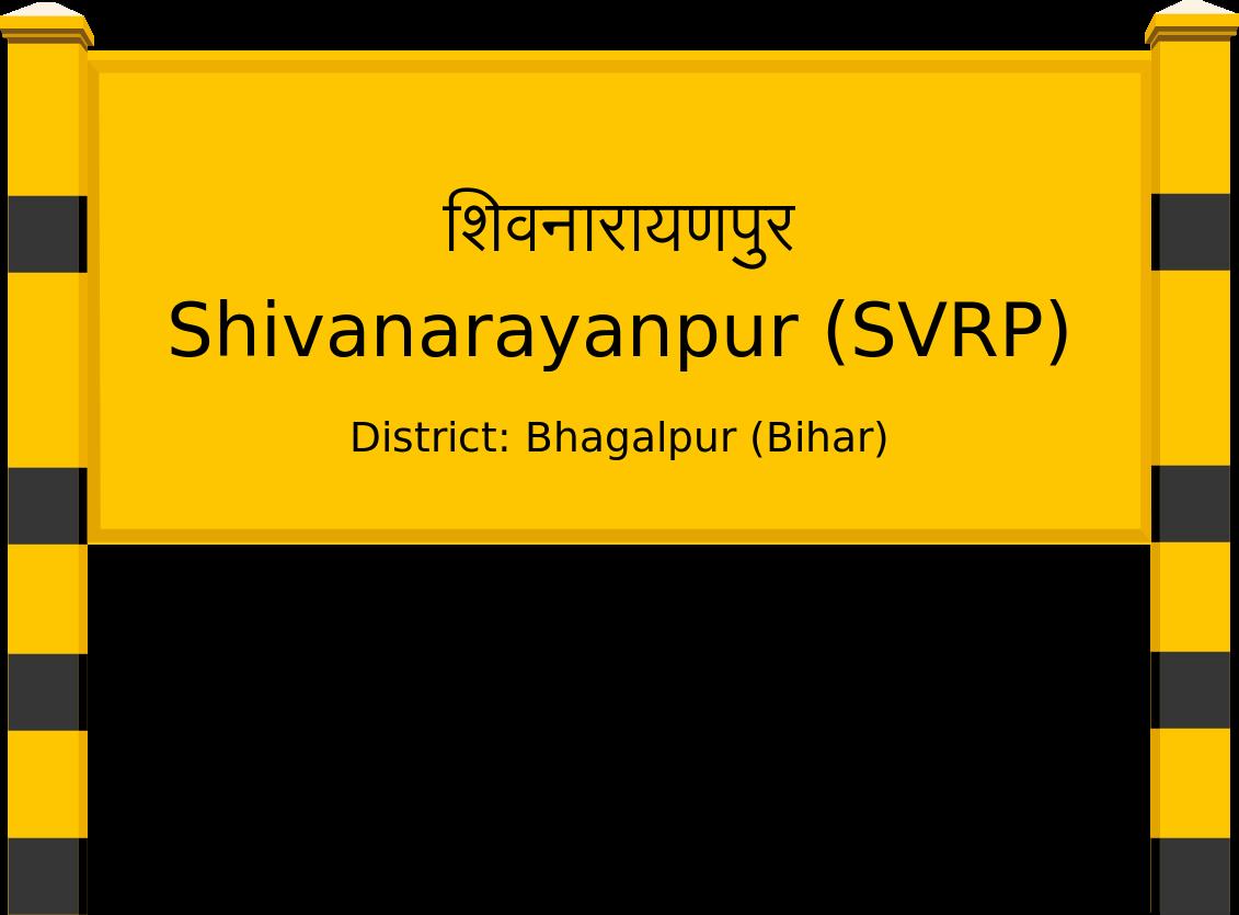 Shivanarayanpur (SVRP) Railway Station