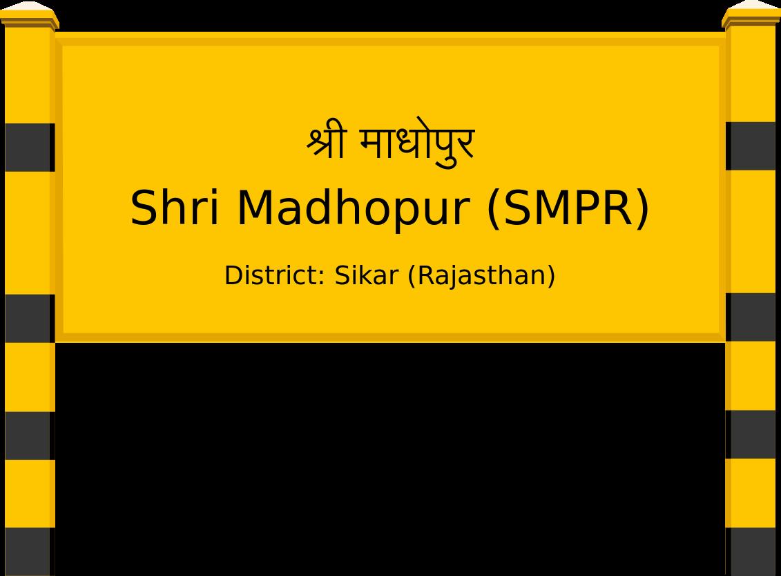 Shri Madhopur (SMPR) Railway Station