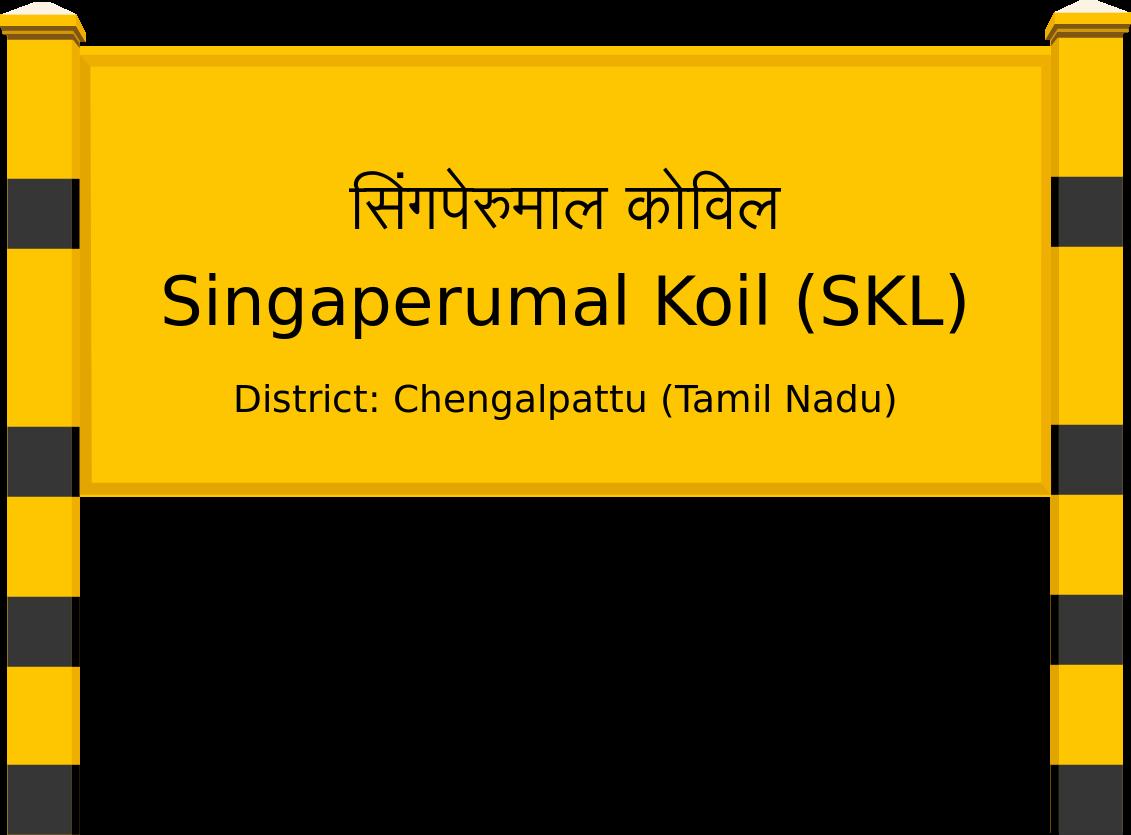 Singaperumal Koil (SKL) Railway Station