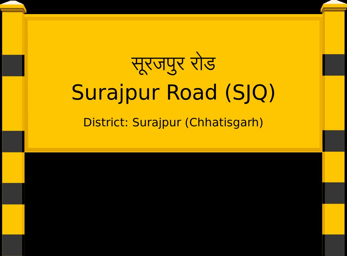 Surajpur Road (SJQ) Railway Station
