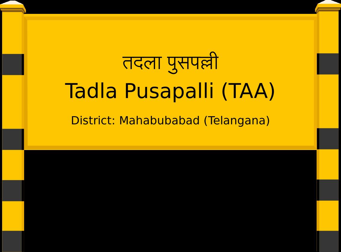 Tadla Pusapalli (TAA) Railway Station