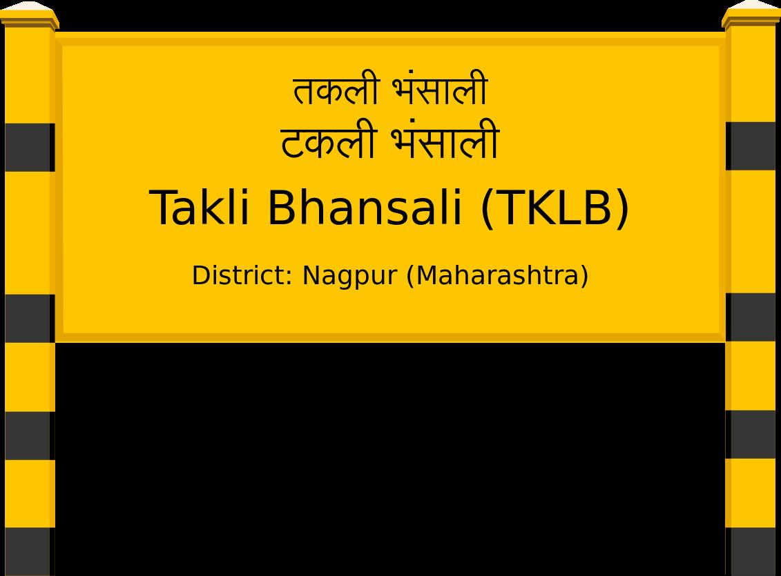 Takli Bhansali (TKLB) Railway Station