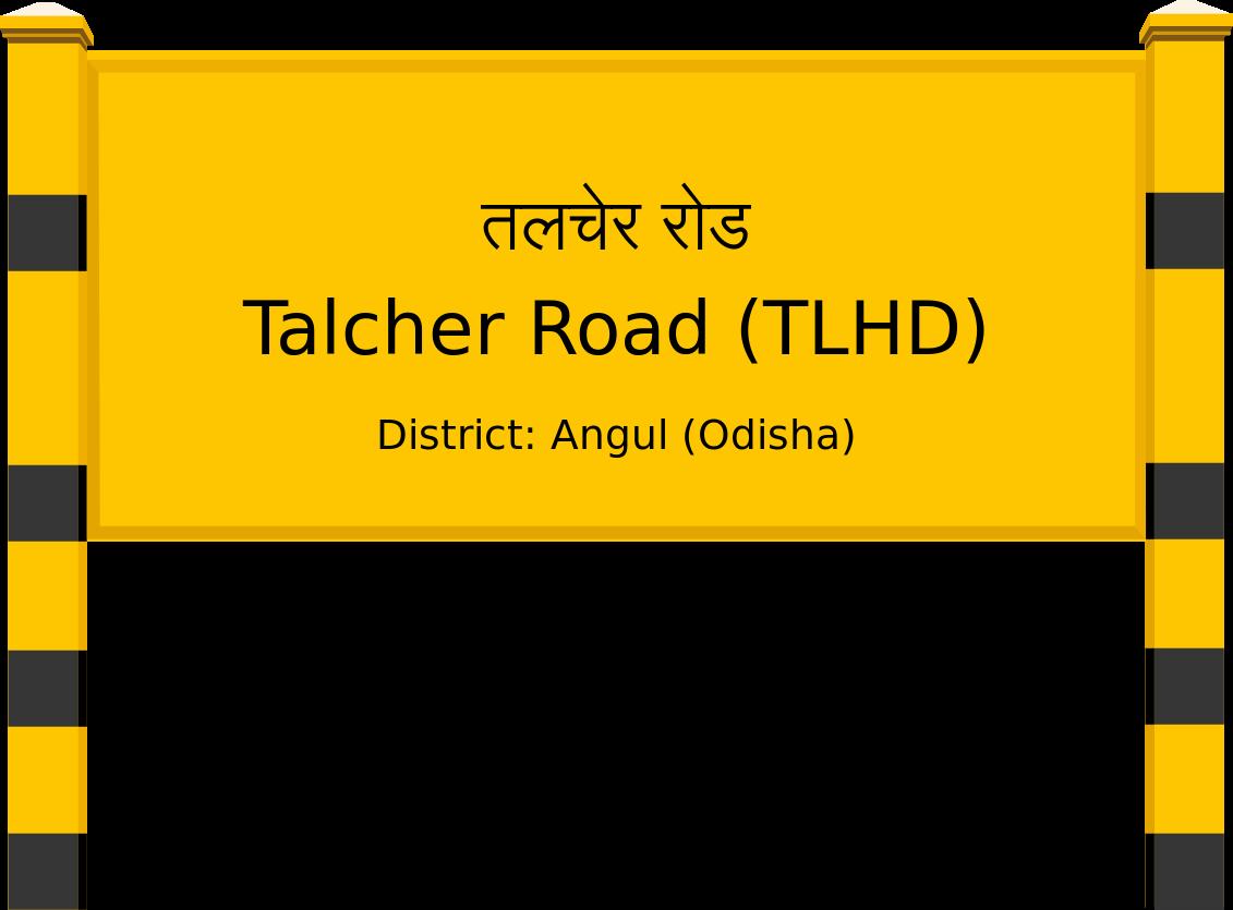 Talcher Road (TLHD) Railway Station