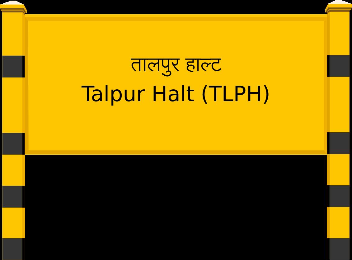 Talpur Halt (TLPH) Railway Station