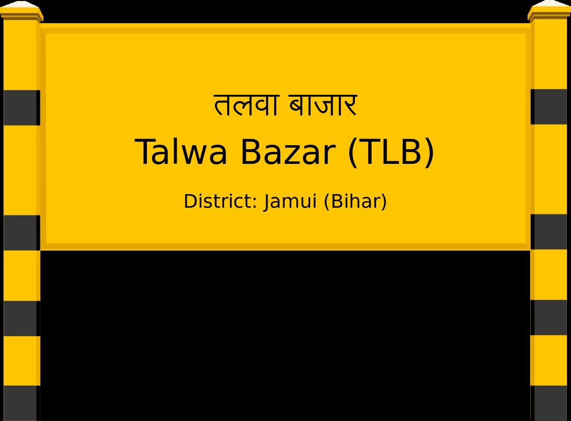 Talwa Bazar (TLB) Railway Station