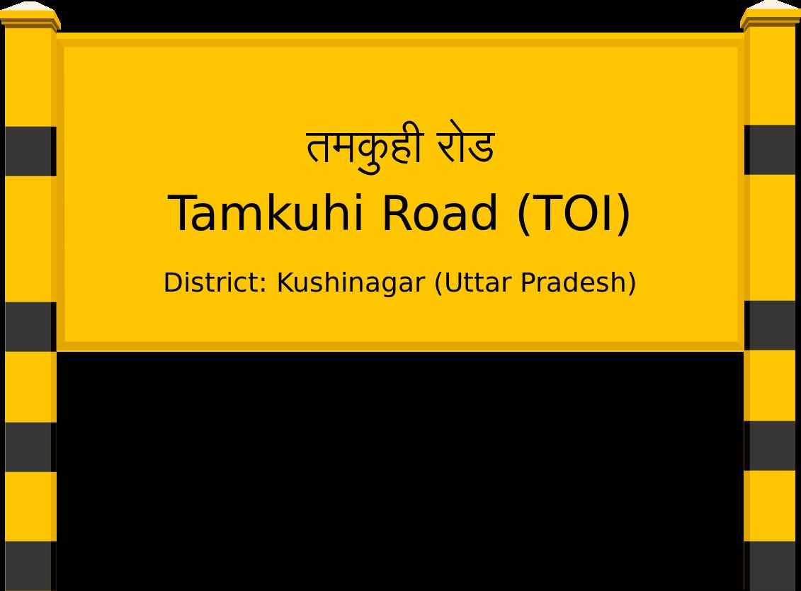 Tamkuhi Road (TOI) Railway Station