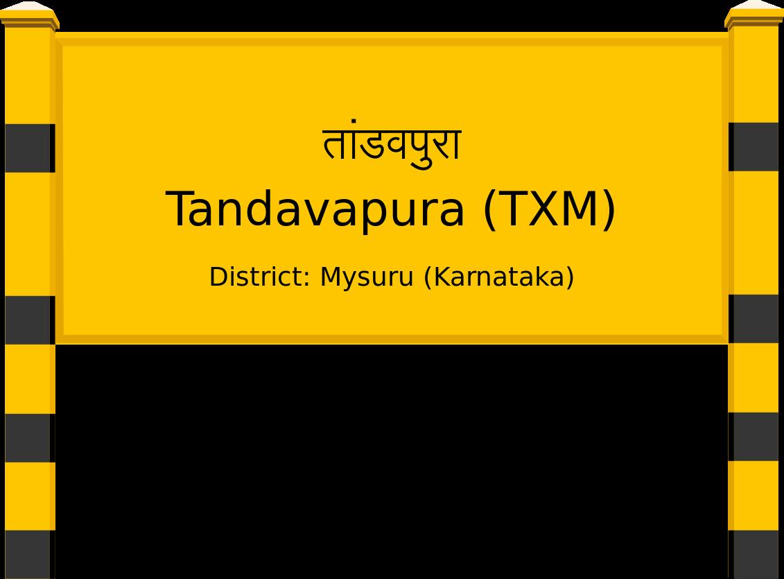 Tandavapura (TXM) Railway Station