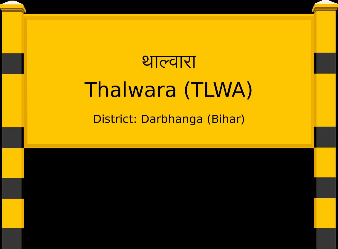 Thalwara (TLWA) Railway Station