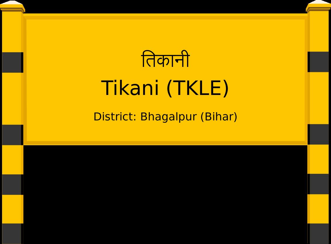 Tikani (TKLE) Railway Station