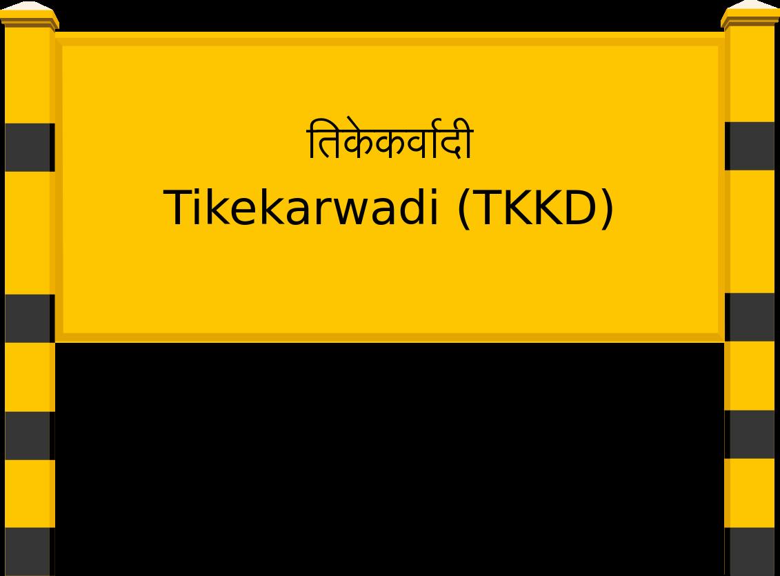 Tikekarwadi (TKKD) Railway Station