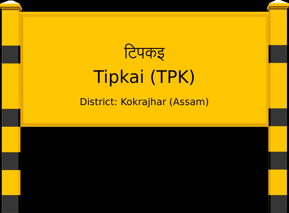 Tipkai (TPK) Railway Station