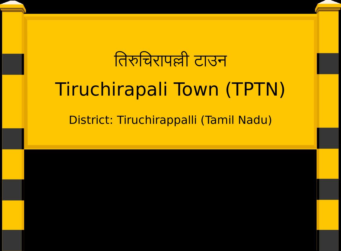 Tiruchirapali Town (TPTN) Railway Station