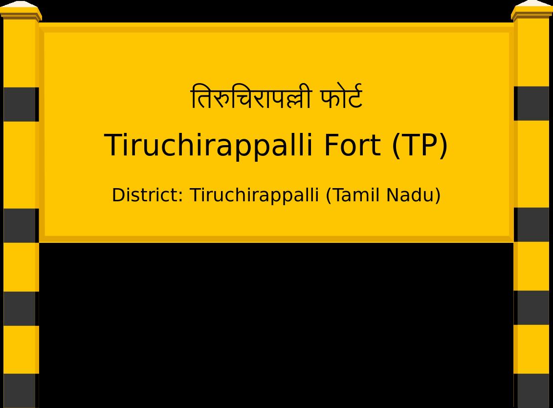 Tiruchirappalli Fort (TP) Railway Station