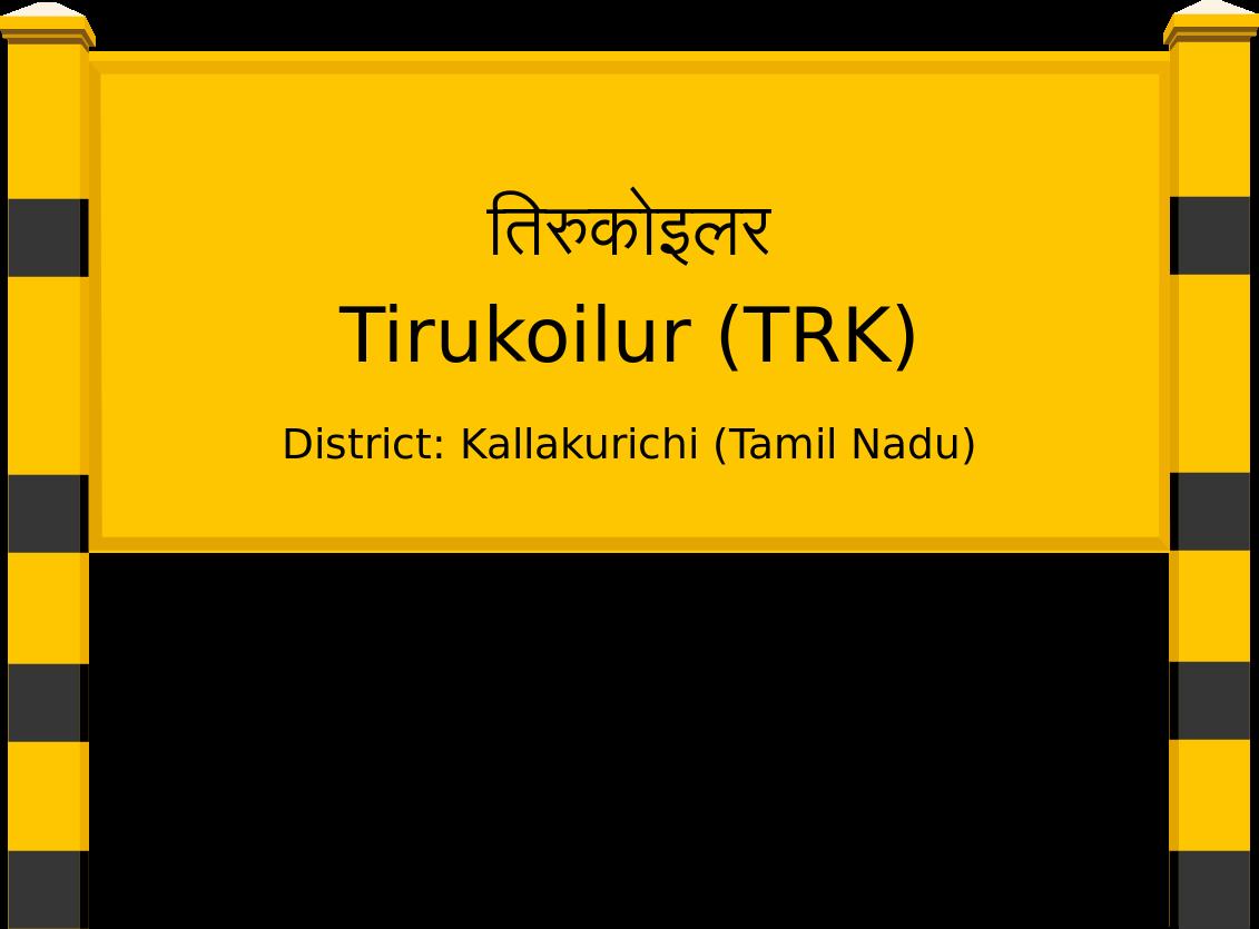 Tirukoilur (TRK) Railway Station