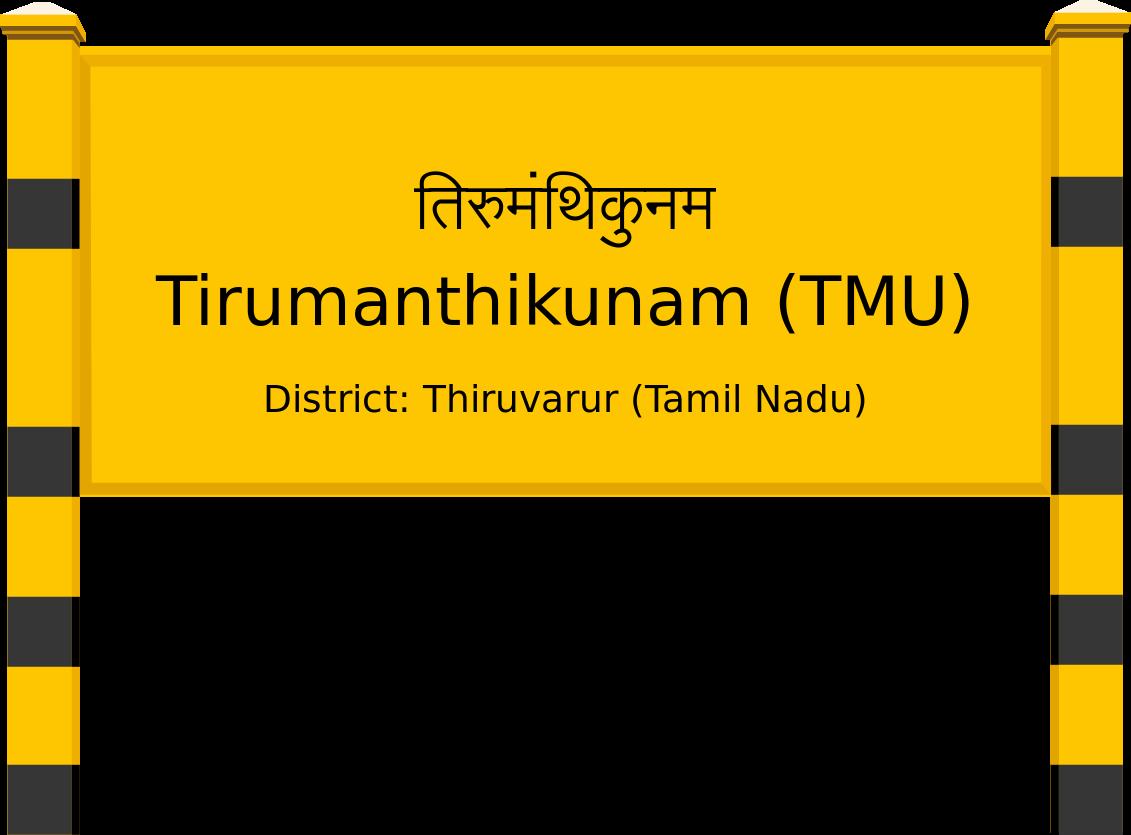 Tirumanthikunam (TMU) Railway Station