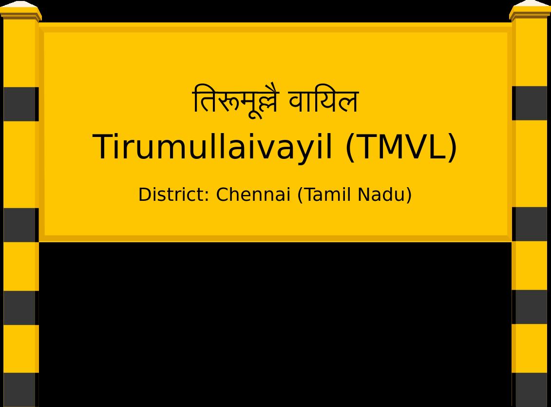Tirumullaivayil (TMVL) Railway Station