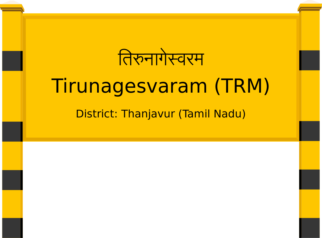 Tirunagesvaram (TRM) Railway Station